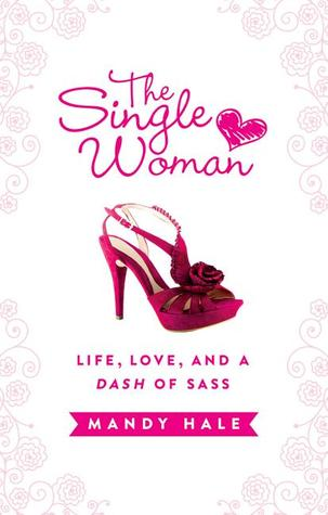 The Single Woman: Life, Love, and a Dash of Sass (2013)