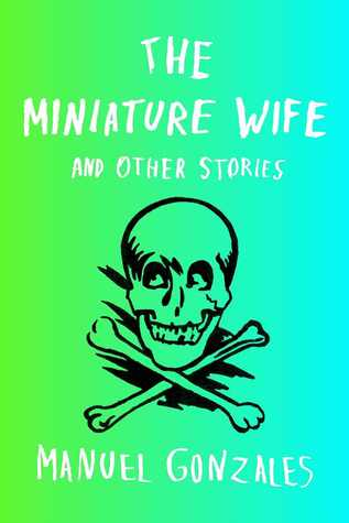 The Miniature Wife and Other Stories (2013)