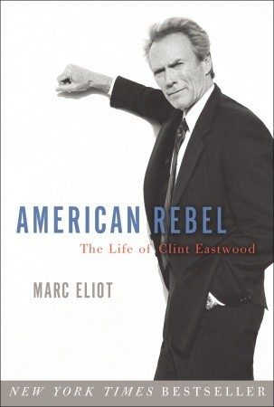 American Rebel: The Life of Clint Eastwood (2009)
