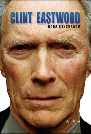 Clint Eastwood: Nada Censurado (2012)