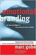 Emotional Branding, Revised Edition: The New Paradigm for Connecting Brands to People (2001)