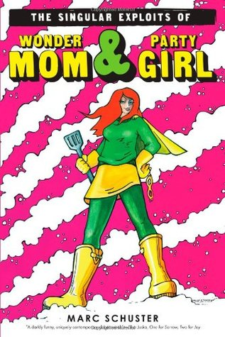 The Singular Exploits of Wonder Mom and Party Girl (2009)