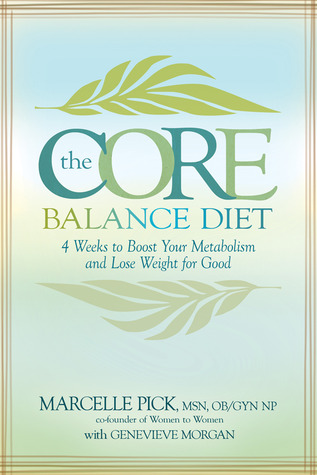The Core Balance Diet: 4 Weeks to Boost Your Metabolism and Lose Weight for Good (2009)
