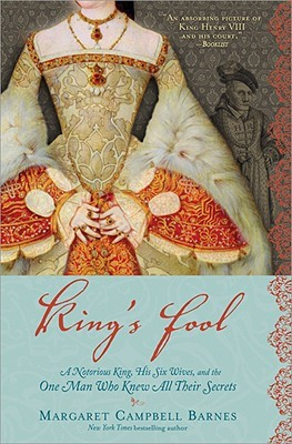 King's Fool: A Notorious King, His Six Wives, and the One Man Who Knew All Their Secrets (2009)