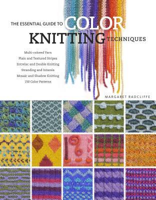The Essential Guide to Color Knitting Techniques (2008)