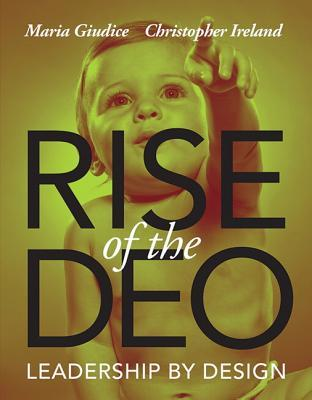 Rise of the DEO: Leadership by Design (2013)