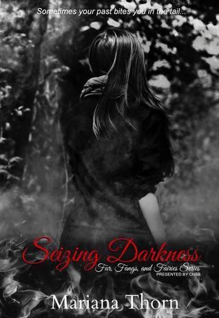 Seizing Darkness (Fur, Fangs and Fairies, #1) (2014)