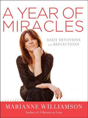 A Year of Miracles: Daily Devotions and Reflections (2013)