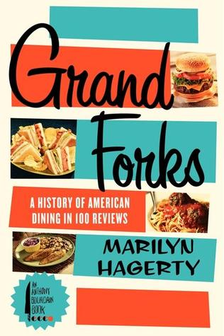 Grand Forks: A History of American Dining in 128 Reviews (2013)