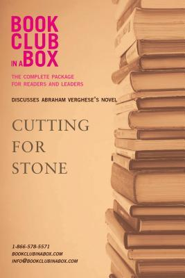 Bookclub-In-A-Box Discusses Abraham Verghese's Novel, Cutting for Stone: The Complete Package for Readers and Leaders (2011)