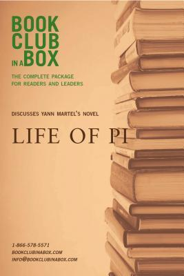 Bookclub-In-A-Box Discusses Yann Martel's Novel, Life of Pi: The Complete Guide for Readers and Leaders (2011)