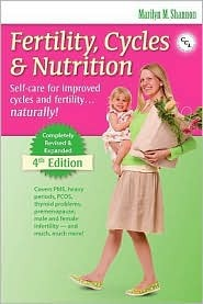 Fertility, Cycles & Nutrition: Self-Care for Improved Cycles and Fertility... Naturally! (1990)