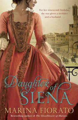 Daughter of Siena. by Marina Fiorato
