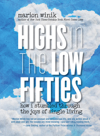 Highs in the Low Fifties: How I Stumbled through the Joys of Single Living