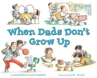 When Dads Don't Grow Up (2012)