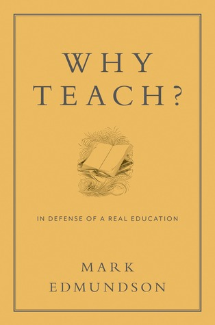 Why Teach?: In Defense of a Real Education (2013)