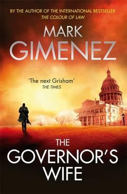 The Governor's Wife. by Mark Gimenez (2012)