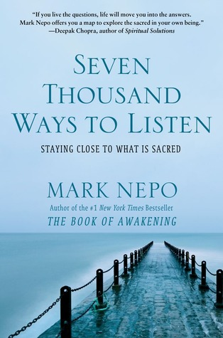 Seven Thousand Ways to Listen: Staying Close to What Is Sacred (2012)