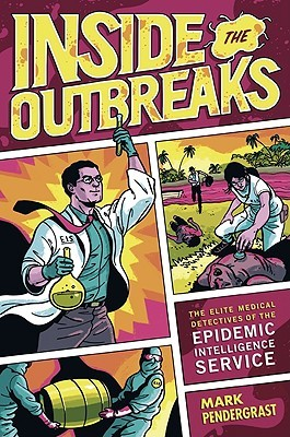 Inside the Outbreaks: The Elite Medical Detectives of the Epidemic Intelligence Service (2010)