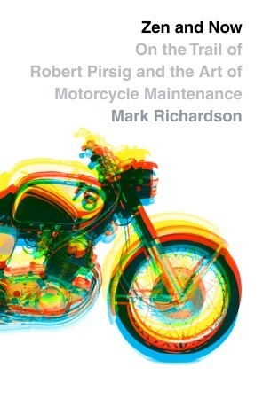 Zen and Now: on the Trail of Robert Pirsig and the Art of Motorcycle Maintenance (2008)