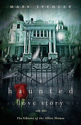 A Haunted Love Story: The Ghosts of the Allen House (2012)