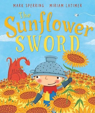 The Sunflower Sword (Andersen Press Picture Books) (2011)