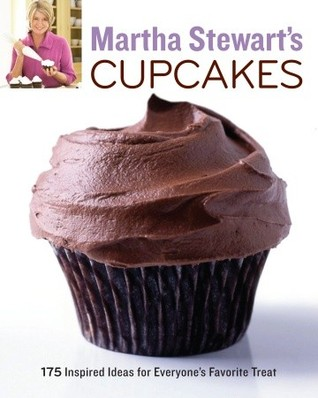 Martha Stewart's Cupcakes: 175 Inspired Ideas for Everyone's Favorite Treat (2009)
