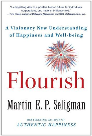 Flourish: A Visionary New Understanding of Happiness and Well-Being (2011)