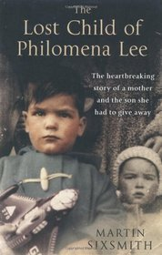 The Lost Child of Philomena Lee: A Mother, Her Son and a 50 Year Search (2009)