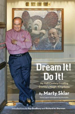 Dream It! Do It! (The People, The Places, The Projects): My Half-Century Creating Disney's Magic Kingdoms (2013)