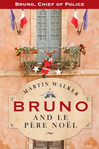 Bruno and le Pere Noel: A Bruno, Chief of Police, Christmas Story (2013)