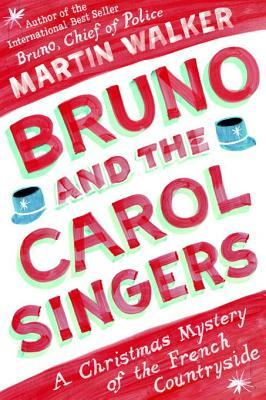 Bruno and the Carol Singers: A Christmas Mystery of the French Countryside (2012)