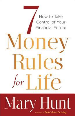 7 Money Rules for Life(r): How to Take Control of Your Financial Future (2012)