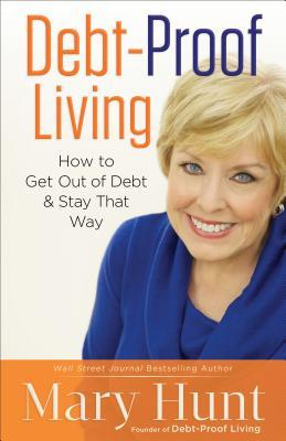 Debt-Proof Living: How to Get Out of Debt & Stay That Way (2014)