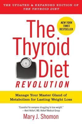 The Thyroid Diet Revolution: Manage Your Master Gland of Metabolism for Lasting Weight Loss (2012)