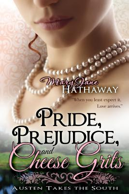 Pride, Prejudice, and Cheese Grits (Austen Takes the South) (2013)