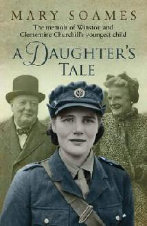 A Daughter's Tale: The Memoir of Winston and Clementine Churchill's Youngest Child (2011)