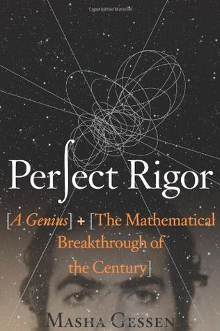 Perfect Rigor: A Genius and the Mathematical Breakthrough of the Century (2009)