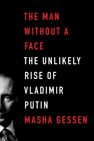 The Man Without a Face: The Unlikely Rise of Vladimir Putin (2010)