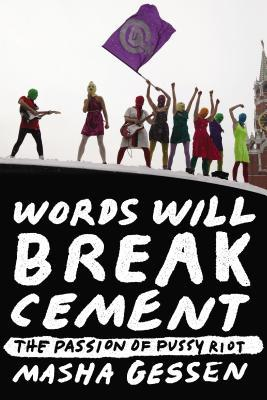 Words Will Break Cement: The Passion of Pussy Riot (2014)
