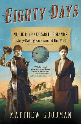 Eighty Days: Nellie Bly and Elizabeth Bisland's History-Making Race Around the World (2013)