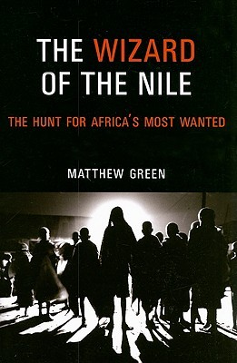The Wizard of the Nile: The Hunt for Africa's Most Wanted (2008)