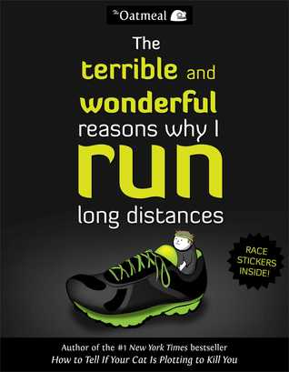 The Terrible and Wonderful Reasons Why I Run Long Distances (2014)