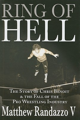 Ring of Hell: The Story of Chris Benoit and the Fall of the Pro Wrestling Industry (2008)
