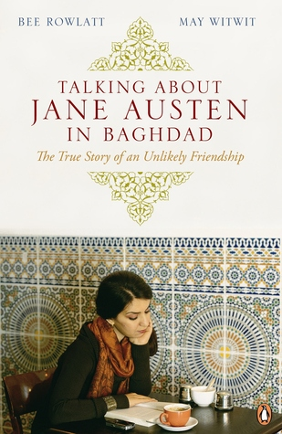Talking about Jane Austen in Baghdad: The True Story of an Unlikely Friendship (2010)