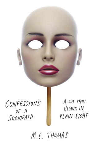 Confessions of a Sociopath: A Life Spent Hiding in Plain Sight (2013)