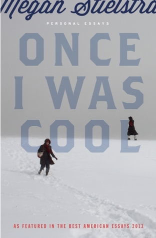 Once I Was Cool: Personal Essays (2014)