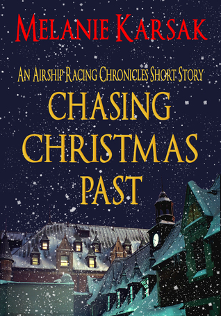 Chasing Christmas Past: An Airship Racing Chronicles Short Story (Prequel)