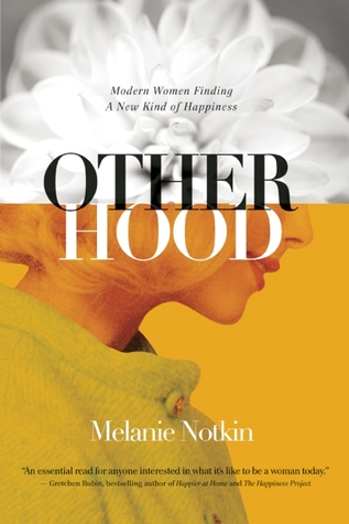 Otherhood: Modern Women Finding A New Kind of Happiness (2014)
