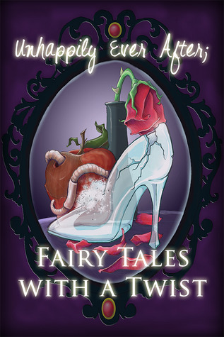 Unhappily Ever After; Fairy Tales with a Twist (2013)